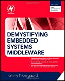 Demystifying Embedded Systems Middleware: Understanding File Systems, Databases, Virtual Machines, Networking and More! (Hardcover) (Pre-order)