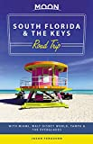 Moon South Florida & the Keys Road Trip (First Edition): With Miami, Walt Disney World, Tampa & the Everglades (Moon Travel Guides) [Idioma Inglés]