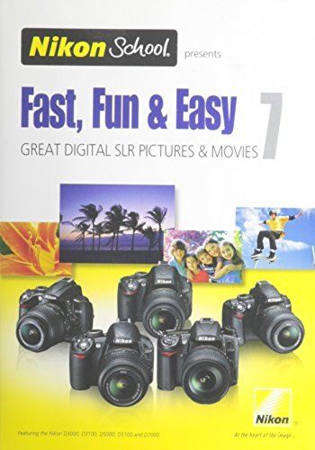 Nikon School DVD - Fast, Fun & Easy 7 for D3000, D3100, D5000, D5100 and D7000 -