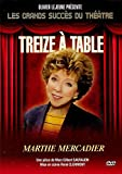 TREIZE A TABLE - LES GRANDS SUCCES DU THEATRE / MARTHE MERCADIER