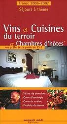 Vins et Cuisines du terroir en Chambres d'hôtes : Le guide des chambres d'hôtes