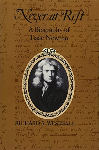 Never at Rest Paperback: A Biography of Isaac Newton (Cambridge Paperback Library)