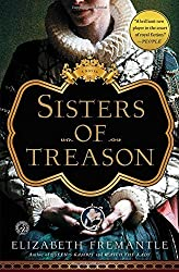 Sisters of Treason: A Novel by Elizabeth Fremantle (2015-06-30)