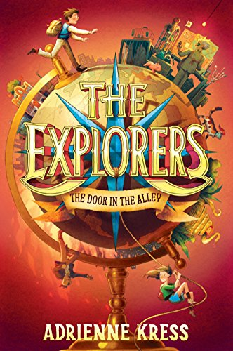 The Explorers: The Door in the Alley por Adrienne Kress