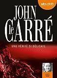 Une vérité si délicate | Le Carré, John (1931-....). Auteur