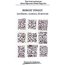 Robert Pinget - Matériau, Marges, Écritures (Manuscrits modernes)