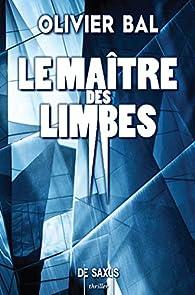 Critique de Le maître des limbes - Olivier Bal par pascalinedebrabant