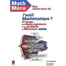 Que savez-vous de l'outil mathématique ? Tome 5 : A l'usage des élèves-ingénieurs et des étudiants en mécanique