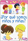 Por que somos ninos y ninas?/ Why Are We Boys and Girls? (Biblioteca Iniciacion Sexual/ Sexual Education Library) (Spanish Edition) by Pilar Migallon Lopezosa (2007-05-30)