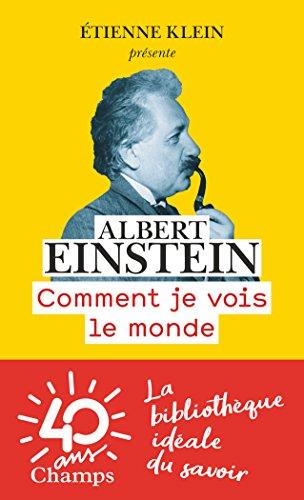 Comment Je Vois le Monde par Einstein Albert