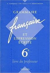 Grammaire française et expression écrite 6e, professeur, édition 1994