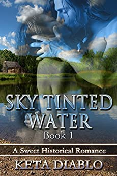 Sky Tinted Water (Historical Romance) (Sky Series Book 1) by [Diablo, Keta]
