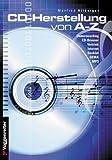 CD Herstellung A - Z: Von der CD-Produktion im Homestudio bis zur Gründung eines eigenen Labels bleibt keine Frage unbeantwortet