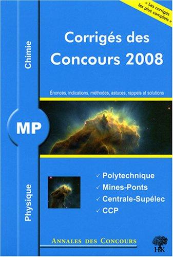 Physique et chimie MP : Corrigs des concours 2008 Polytechnique, Mines-Ponts, Centrale-Suplec, CCP