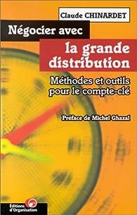 Négocier avec la grande distribution. Méthodes et outils pour le compte-clé par Claude Chinardet