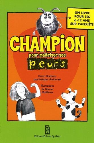 CHAMPION POUR MAITRISER SES PEURS by Dawn Huebner (September 28,2009)