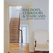Hallways, Corridors And Staircases: Decoration, Storage And Display
