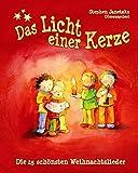 Das Licht einer Kerze -  Die 25 schönsten Weihnachtslieder: Das Liederbuch mit allen Texten, Noten und Gitarrengriffen zum Mitsingen und Mitspielen