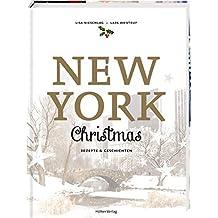 New York Christmas: Rezepte und Geschichten