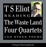 The Waste Land, Four Quartets and Other Poems