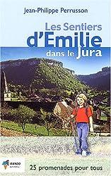 Les sentiers d'Emilie dans le Jura : 25 promenades trés faciles
