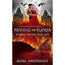 Fanning the Flames: A Dragon Shifter Fated Mates Novel (Flaming Rogues Book 1) (English Edition)