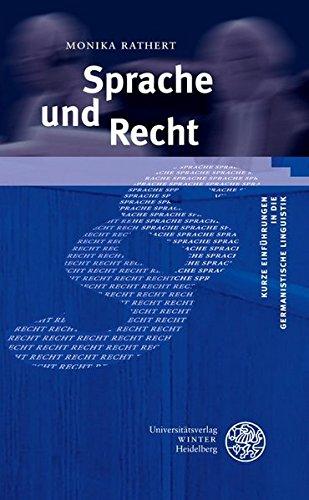 Sprache und Recht (Kurze Einführungen in die germanistische Linguistik - KEGLI)