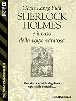 Sherlock Holmes e il caso della volpe vanitosa (Sherlockiana) di [Gayle Lange Puhl]