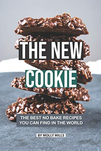 The New Cookie: The Best No Bake Recipes You Can Find in The World Betty Crocker Pie