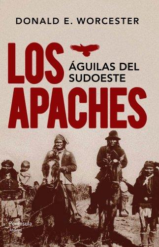 Los Apaches (ATALAYA) por Donald E. Worcester