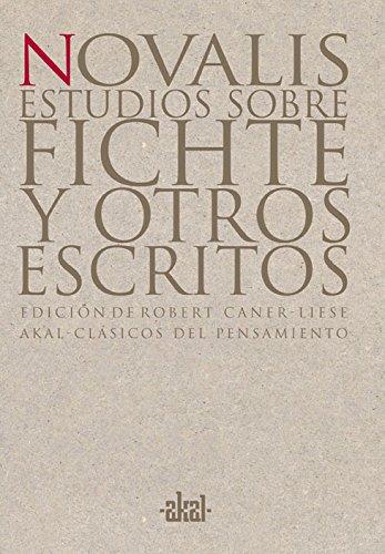 Estudios sobre Fichte y otros escritos (Clásicos del pensamiento) por Novalis