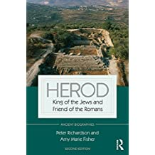 Herod: King of the Jews and Friend of the Romans (Routledge Ancient Biographies) (English Edition)