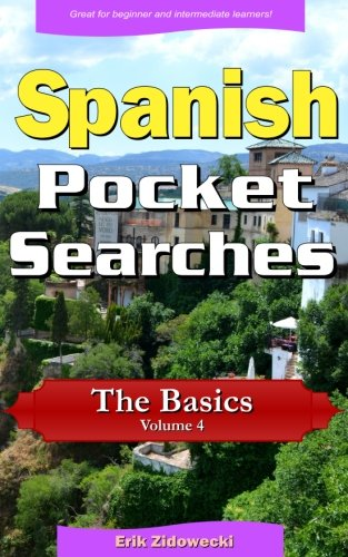 Descargar Libro Spanish Pocket Searches - The Basics - Volume 4: A set of word search puzzles to aid your language learning (Pocket Languages) de Erik Zidowecki