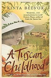 A Tuscan Childhood by Kinta Beevor (2015-04-09)