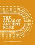 The Atlas of Ancient Rome: Biography...