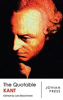 The Quotable Kant (English Edition) par [Immanuel Kant]