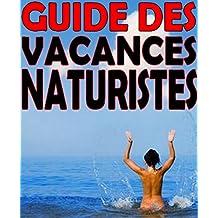 Guide des vacances naturistes - Les meilleurs centres, clubs et campings (French Edition)