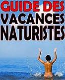 Guide des vacances naturistes - Les meilleurs centres, clubs et campings