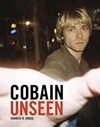 Cobain Unseen by Charles R. Cross (2008-10-30)