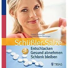 Schüßler-Salze: Entschlacken  Gesund abnehmen  Schlank bleiben: Mit 82 Rezepten