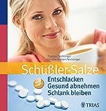 Sch��ler-Salze: Entschlacken  Gesund abnehmen  Schlank bleiben: Mit 82 Rezepten Bild