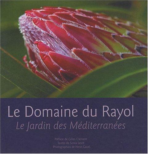 Le Domaine du Rayol. Le Jardin des Mediterranées par S. Lesot / H. Gaud