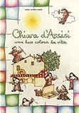 Chiara d'Assisi. Una luce colora la vita