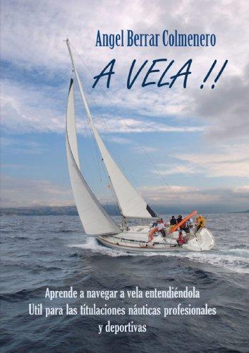 A Vela !! por Angel Berrar Colmenero