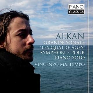 Alkan Grand Sonata Les Quatre Ages, Symphony for Piano Solo Nos.4-7 & Trois Grande Etudes, Op.76 No.3