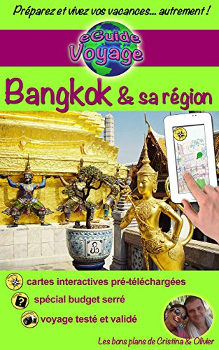 eGuide Voyage: Bangkok & sa région: Découvrez Bangkok et la région d'Ayuttaya, Ang Thong, Kanchanaburi, Lopburi and Nakhon Pathom! Gastronomie et autres ... (eGuide Voyage ville t. 6) (French Edition) (Thong Französisch)