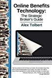 Online Benefits Technology: The Strategic Broker's Guide