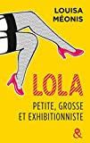 Lola, petite, grosse et exhibitionniste : L'intégrale (&H)