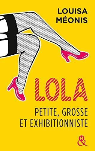 Lola, petite, grosse et exhibitionniste : L'intégrale (&H) par [Méonis, Louisa]