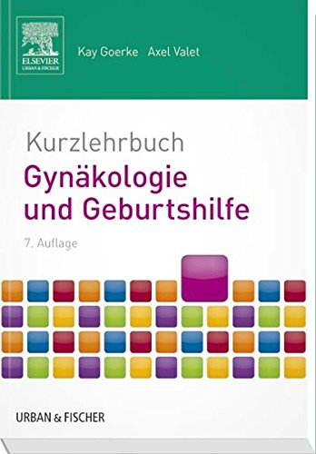 Kurzlehrbuch Gynäkologie und Geburtshilfe (Kurzlehrbücher)